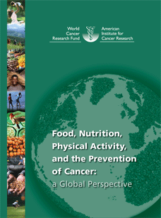 Food, Nutrition, Physical Activity and the Prevention of Cancer